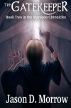The Gatekeeper - Jason D. Morrow