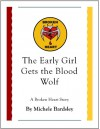 The Early Girl Gets the Blood Wolf - Michele Bardsley