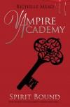 Vampire Academy: Spirit Bound - Richelle Mead