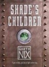 Shade's Children - Garth Nix
