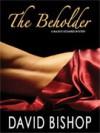 The Beholder (Maddie Richards Mystery, #1) - David      Bishop