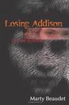 Losing Addison - Marty Beaudet