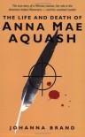 The Life and Death of Anna Mae Aquash - Johanna Brand, Warren Allmand
