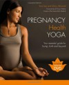 Pregnancy Health Yoga: Your Essential Guide for Bump, Birth and Beyond - Tara Lee, Mary Attwood, Gowri Motha