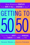 Getting to 50/50: How Working Couples Can Have It All by Sharing It All - 'Sharon Meers',  'Joanna Strober'