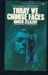 Today We Choose Faces - Roger Zelazny