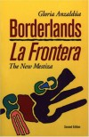 Borderlands/La Frontera: The New Mestiza - Gloria E. Anzaldúa, Sonia Saldivar-Hull
