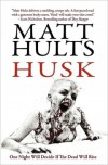 Husk - Matt Hults,  James Roy Daley