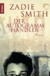 Der Autogrammhändler - Zadie Smith