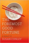 The Foremost Good Fortune - Susan      Conley