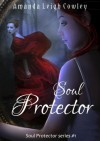 Soul Protector (Soul Protector Series #1) - Amanda Leigh Cowley