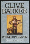 Forms of Heaven: Three Plays - Clive Barker
