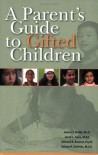 A Parent's Guide to Gifted Children - James T. Webb, Edward R. Amend, Janet L. Gore