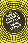 The Sugar Frosted Nutsack - Mark Leyner