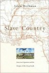 Slave Country: American Expansion and the Origins of the Deep South - Adam Rothman