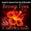 Brown Eyes (The Forever Trilogy, #2) - B. Alston,  Quinteria Ramey