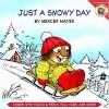 Little Critter: Just a Snowy Day - Mercer Mayer