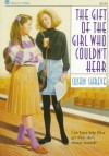 The Gift of the Girl Who Couldn't Hear - Susan R. Shreve