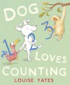 Dog Loves Counting - Louise Yates