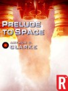 Prelude to Space - Arthur C. Clarke