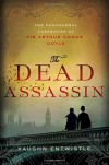 The Dead Assassin: The Paranormal Casebooks of Sir Arthur Conan Doyle - Vaughn Entwistle