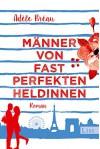 Männer von fast perfekten Heldinnen - Adèle Bréau, Stefanie Schäfer