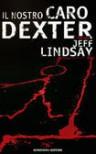 Il nostro caro Dexter - Jeff Lindsay