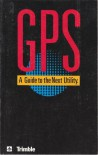 GPS: A Guide to the Next Utility - Jeff Hurn