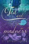 Tea and Madness - C. Streetlights