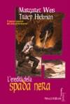 L'eredità della spada nera (Darksword, #4) - Margaret Weis, Tracy Hickman, Nicola Gianni