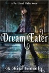 Dream Eater (Portland Hafu Book 1) - K. Bird Lincoln