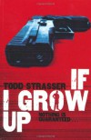 If I Grow Up - Todd Strasser