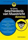 De Kleine Geschiedenis van Maastricht voor Dummies - Emile Ramakers