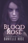 Blood Rose (Blood Books Book 1) - Danielle Rose-West