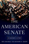 The American Senate: An Insider's History - Neil MacNeil, Richard A. Baker