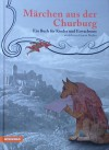 Märchen aus der Churburg: Ein Buch für Kinder und Erwachsene - Gianni Bodini