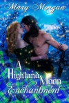 A Highland Moon Enchantment (A Tale from the Order of the Dragon Knights) - Mary Morgan