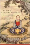 The Way of Complete Perfection: A Quanzhen Daoist Anthology - Louis Komjathy