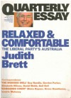 Relaxed and Comfortable: The Liberal Party's Australia - Judith (ed) Brett