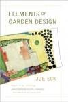 Elements of Garden Design - Joe Eck