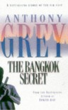 The Bangkok Secret - Anthony Grey