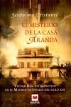 El misterio de la Casa Aranda - Jerónimo Tristante