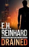 Drained (An Agent Hank Rawlings FBI Thriller Book 1) - E.H. Reinhard