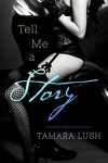 Tell Me a Story (The Story Series Book 1) - Tamara Lush
