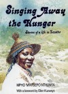 Singing Away The Hunger: Life In Lesotho - Mpho 'M'atsepo Nthunya