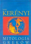 Mitologia Greków - Karl Kerényi