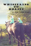 Whispering to Horses: An Amish Horses Novella - Thomas Nye