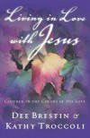 Living in Love with Jesus: Clothed in the Colors of His Love - Kathy Troccoli