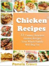 Boneless Chicken Magic: 33 Delicious Boneless Chicken Recipes You'll Love To Eat Over And Over Again - Pamela Crowe