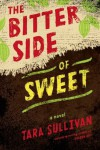 The Bitter Side of Sweet - Tara  Sullivan